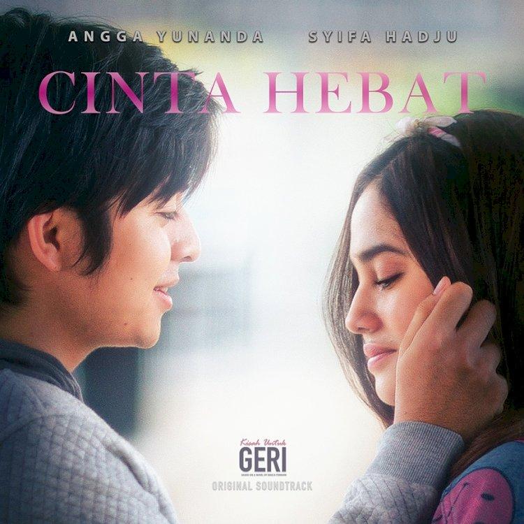 Angga Yunanda dan Syifa Hadju 'Kembali' Untuk Kolaborasi di Single 'Cinta Hebat ( OST. Kisah Untuk Geri )