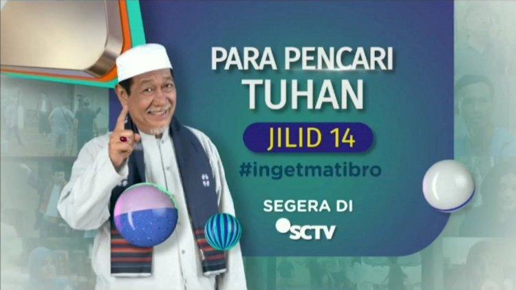 Yeay, Jelang Ramadhan Sinetron Para Pencari Tuhan Jilid 14 Ingat Mati Bro Siap Tayang